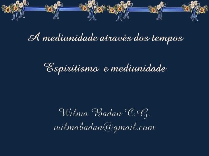 • Arthur Conan Doyle - História do Espiritismo - I a V• Gabriel Delanne - O Fenômeno Espírita –1ª p. – I e II• Allan Karde...