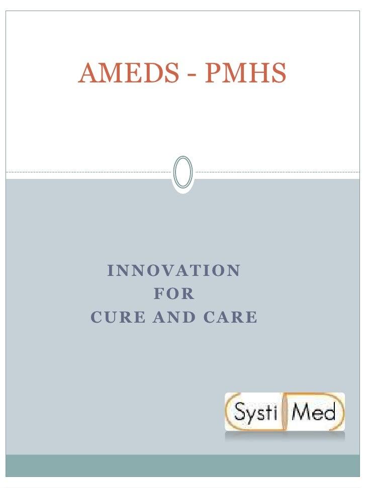 AMEDS - PMHS<br />Innovation<br />for<br />Cure and Care<br />
