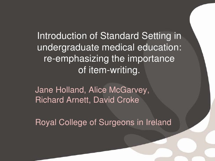 Introduction of Standard Setting in undergraduate medical education: re-emphasizing the importance of item-writing.<br />J...