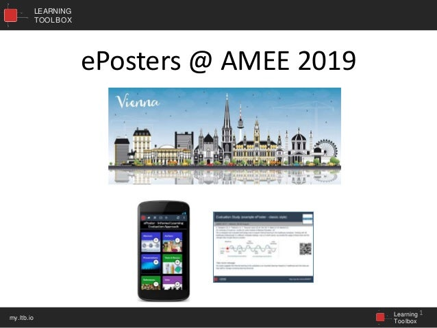 LEARNING TOOLBOX Learning Toolbox my.ltb.io ePosters @ AMEE 2019 1