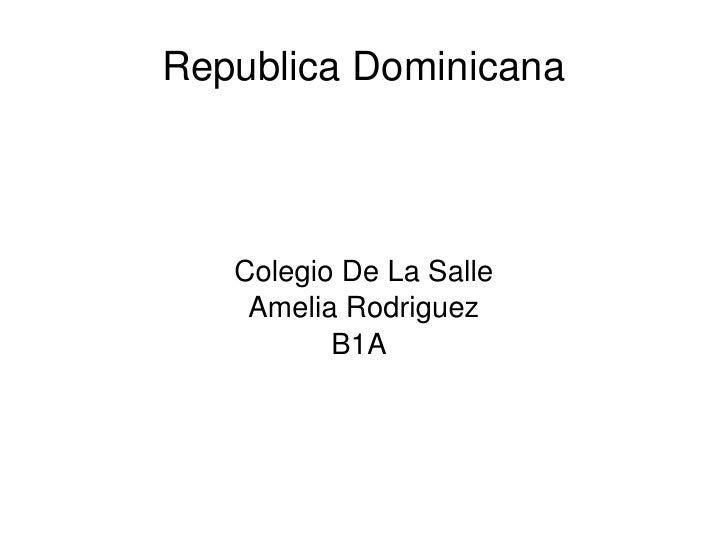 Republica Dominicana Colegio De La Salle Amelia Rodriguez B1A