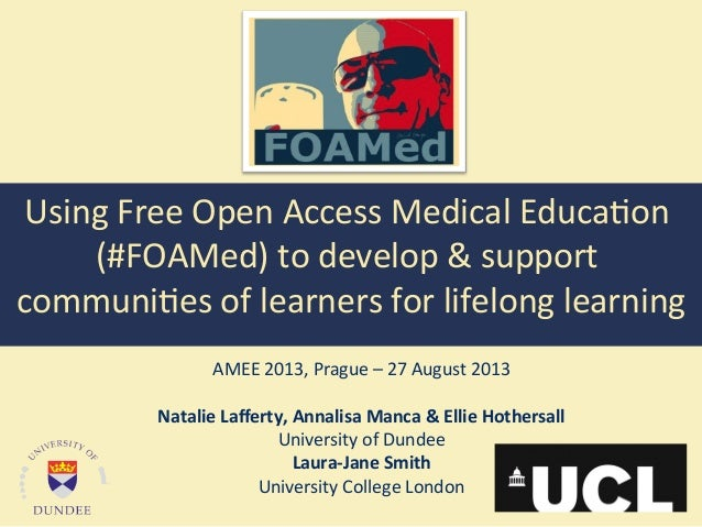 Using  Free  Open  Access  Medical  Educa4on   (#FOAMed)  to  develop  &  support   communi4es  of...