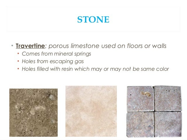 CERAMIC TILE • Bathrooms, kitchens, entryways • Made from baked clay • Durable, moisture resistant, easy to clean • Can cr...