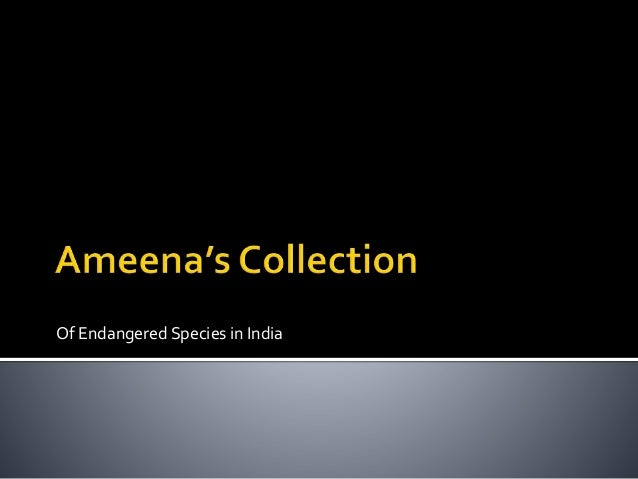 Of Endangered Species in India