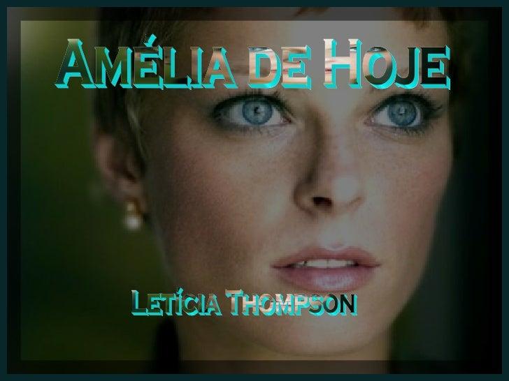 Amélia de Hoje Letícia Thompson