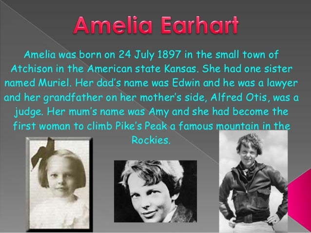 Amelia was born on 24 July 1897 in the small town of Atchison in the American state Kansas. She had one sister named Murie...