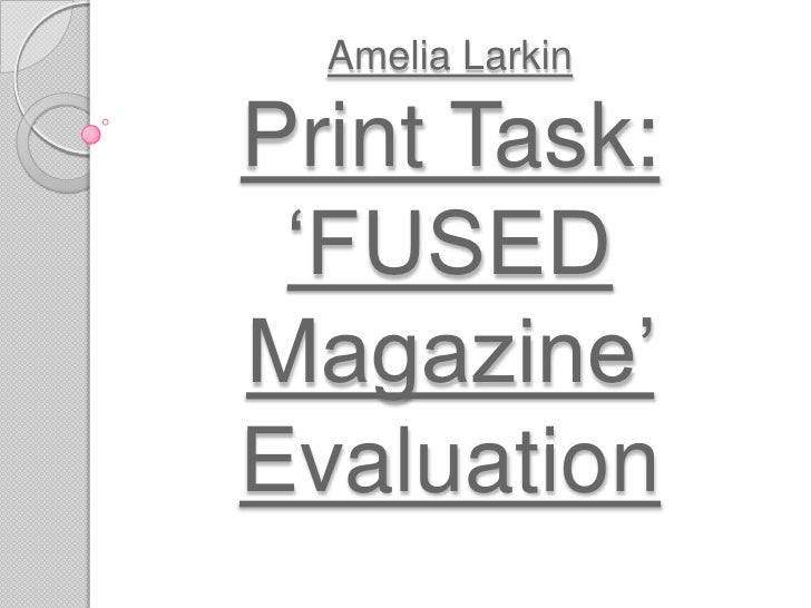 Amelia LarkinPrint Task: 'FUSED Magazine' Evaluation<br />