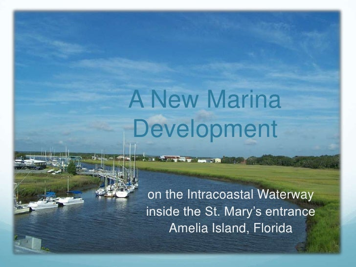 A New Marina Development<br />on the Intracoastal Waterway<br />inside the St. Mary's entrance <br />Amelia Island, Florid...