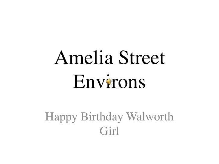 Amelia Street Environs<br />Happy Birthday Walworth Girl<br />
