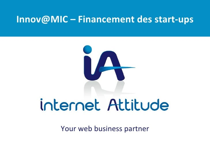 Innov@MIC – Financement des start-ups         Your web business partner