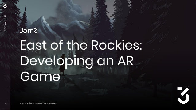 FITCToronto2019 1 TORONTO / LOS ANGELES / MONTEVIDEO East of the Rockies: Developing an AR Game