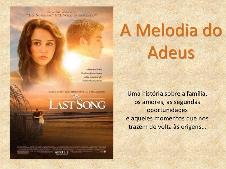 A Melodia do <br />Adeus<br />Uma história sobre a família,<br />os amores, as segundas oportunidades<br />e aqueles momen...