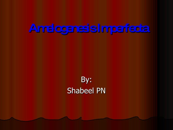 Amelogenesis Imperfecta By: Shabeel PN