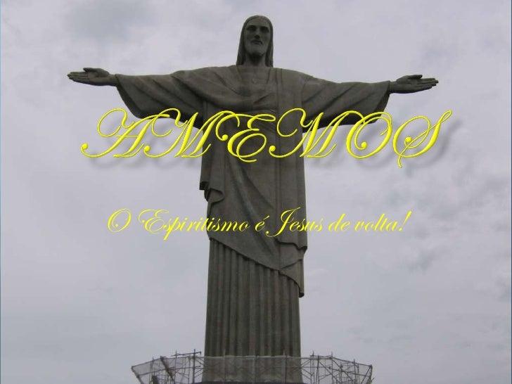 O Espiritismo é Jesus de volta!