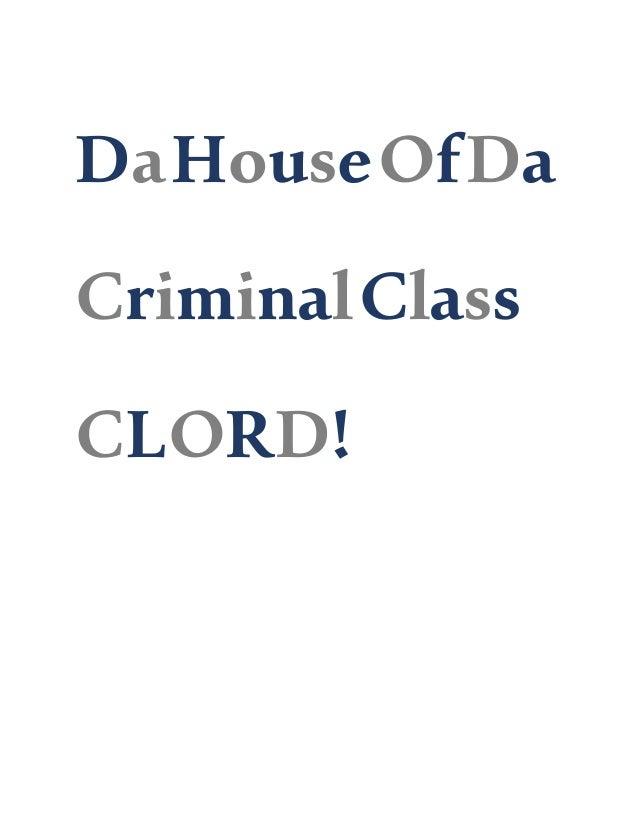 DaHouseOfDa CriminalClass CLORD!