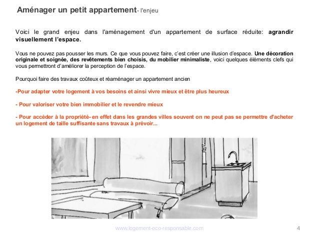 www.logement-eco-responsable.com 4 Aménager un petit appartement- l'enjeu Voici le grand enjeu dans l'aménagement d'un app...