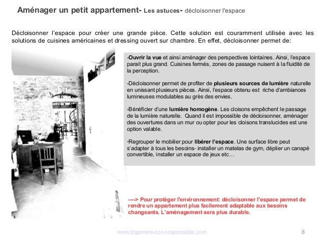 www.logement-eco-responsable.com 8 Aménager un petit appartement- Les astuces- décloisonner l'espace Décloisonner l'espace...