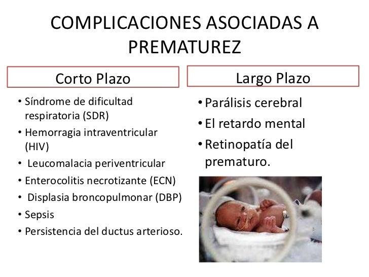 COMPLICACIONES ASOCIADAS A PREMATUREZ<br />Largo Plazo<br />Corto Plazo<br />Síndrome de dificultad respiratoria (SDR)<br ...