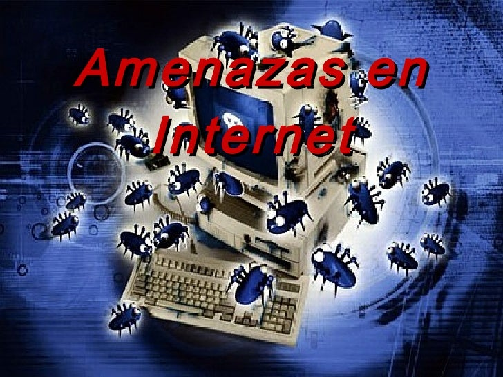 Amenazas en Internet