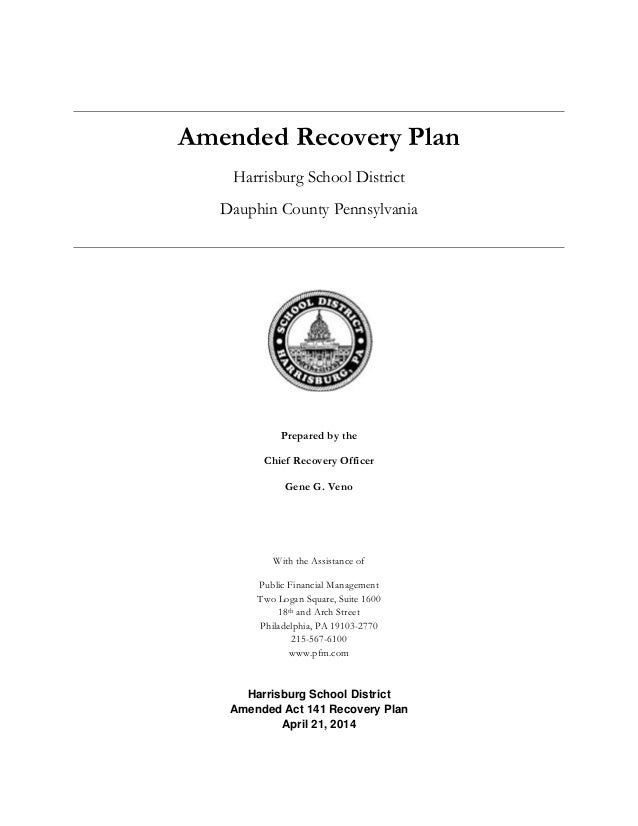 Amended Recovery Plan Harrisburg School District Dauphin County Pennsylvania Prepared by the Chief Recovery Officer Gene G...
