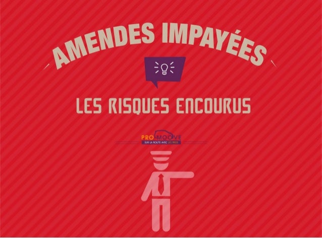 Amendes impayees, les risques encourus