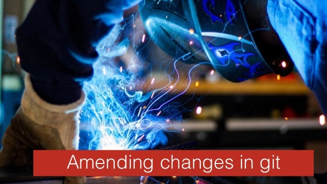 Amending changes in git