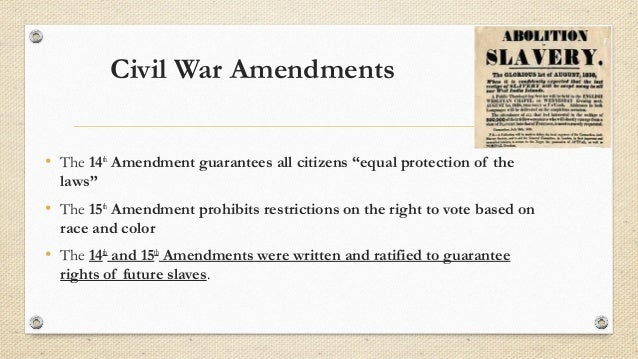 civil war amendments Civil war amendments - constitutional amendments passed after the civil war to  free african americans living under slavery, give them citizenship, and.