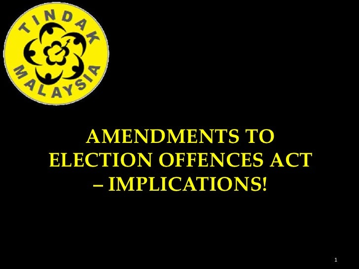 AMENDMENTS TOELECTION OFFENCES ACT    – IMPLICATIONS!                        1