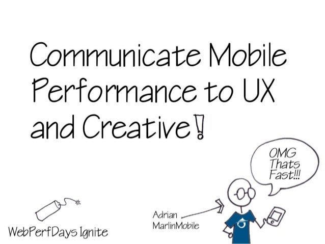 Communicate Mobile Performance to UX and Creative