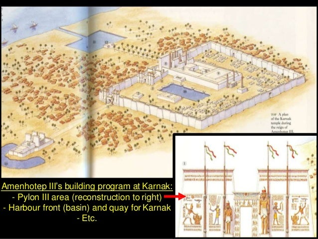 amenhotep iii building program With the empire at peace for most of his reign, amenhotep was able to initiate a building program that would surpass that of any of his predecessors o'conner says few pharaohs from any period of egyptian history are as noteworthy for their monument-building activities as amenhotep iii.