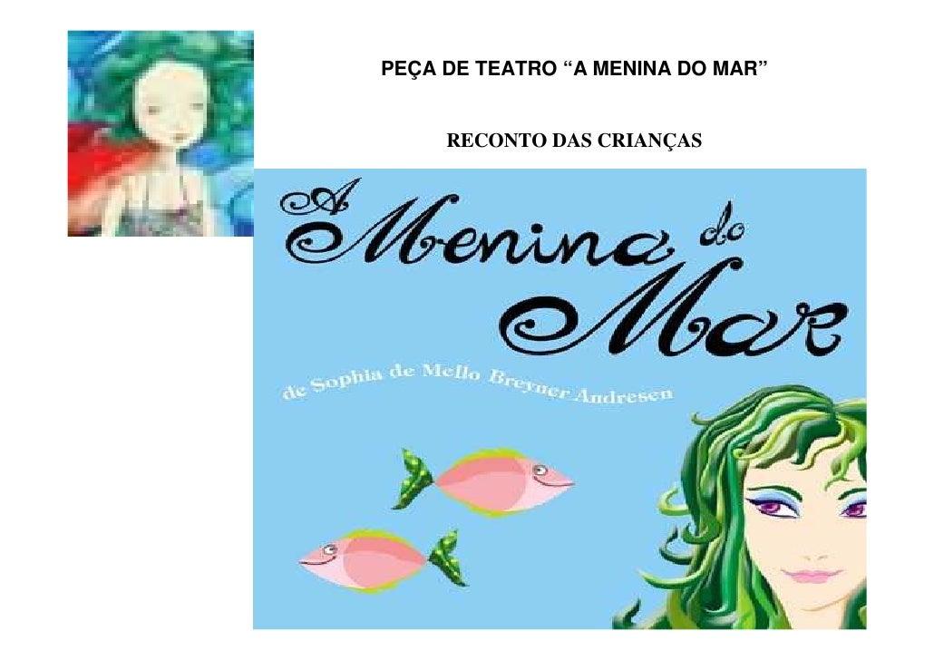 """PEÇA DE TEATRO """"A MENINA DO MAR""""     RECONTO DAS CRIANÇAS"""