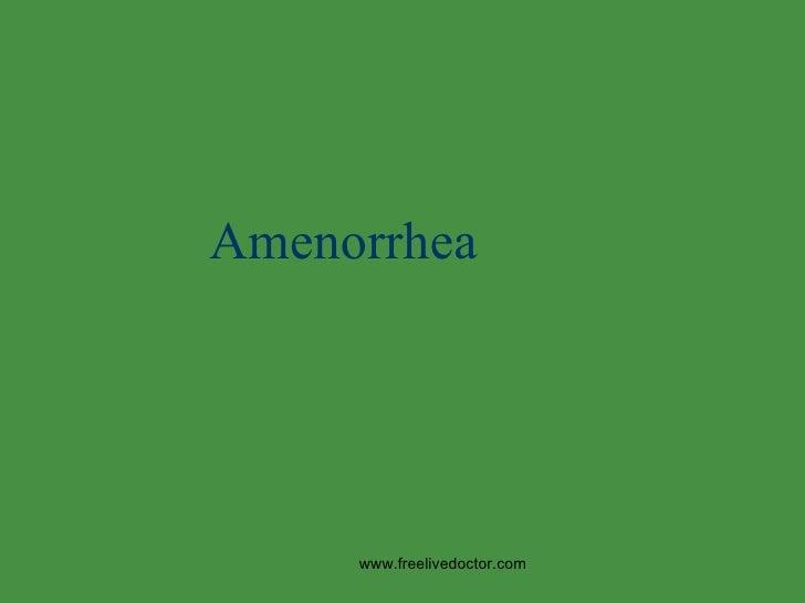Amenorrhea www.freelivedoctor.com