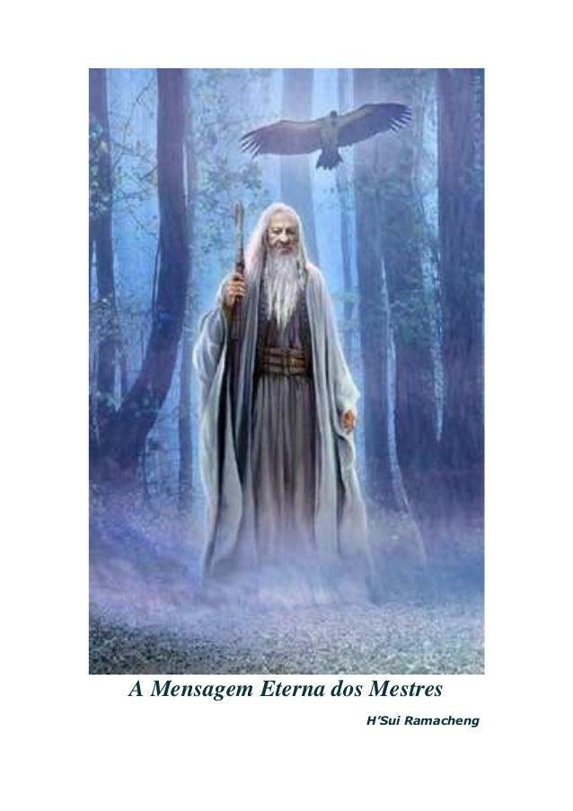 A Mensagem Eterna dos Mestres H'Sui Ramacheng