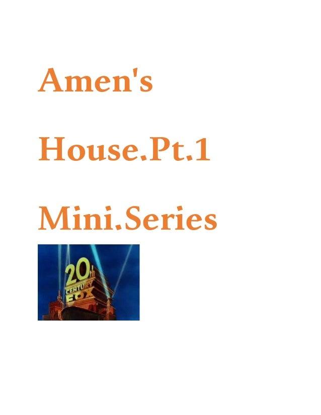 Amen's House.Pt.1 Mini.Series