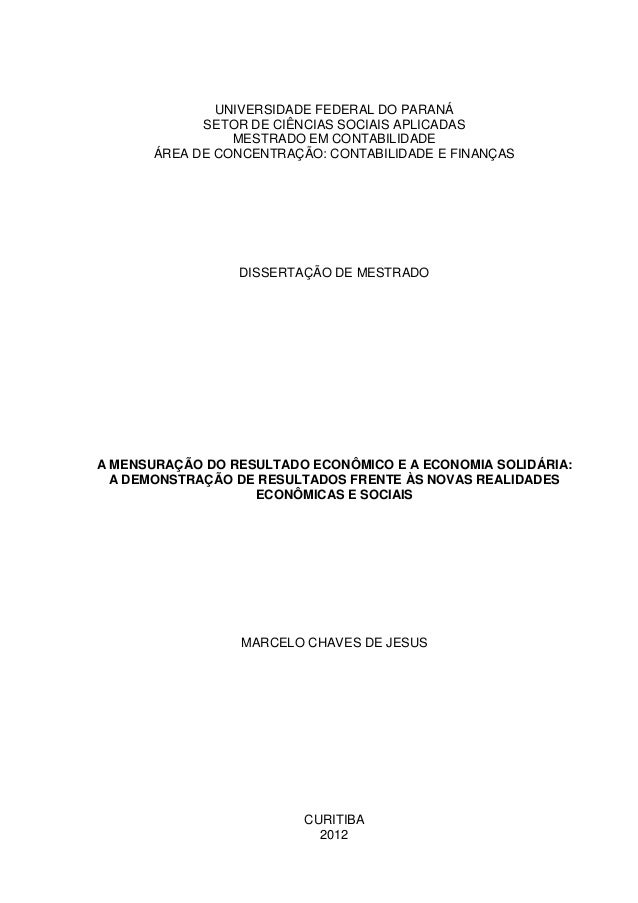 UNIVERSIDADE FEDERAL DO PARANÁSETOR DE CIÊNCIAS SOCIAIS APLICADASMESTRADO EM CONTABILIDADEÁREA DE CONCENTRAÇÃO: CONTABILID...