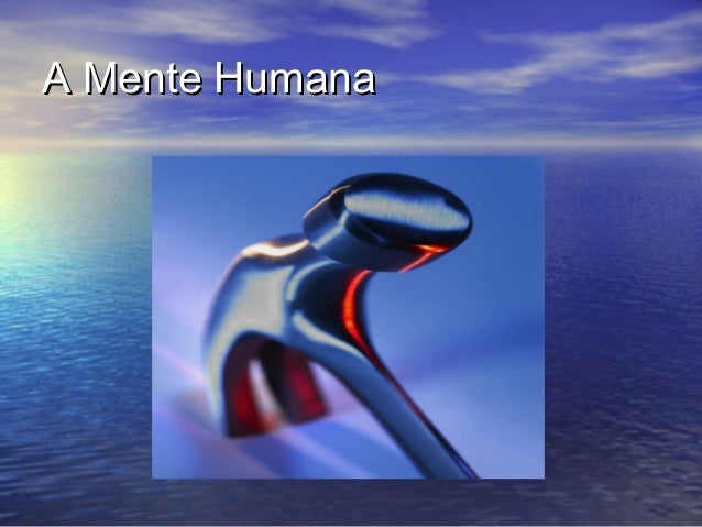 A Mente HumanaA Mente Humana