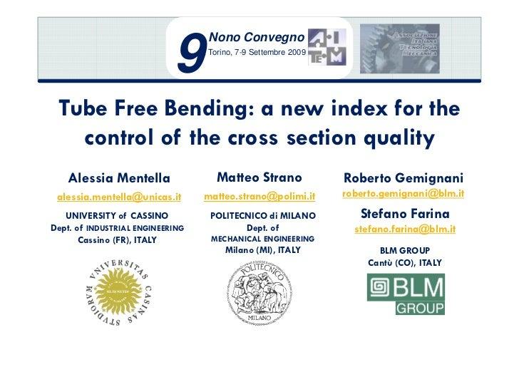 Nono Convegno                            9     Torino, 7-9 Settembre 2009 Tube Free Bending: a new index for the   control...