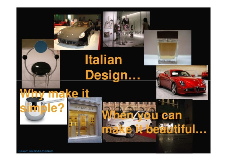 Italian                            Design… Why make it simple?                              When you can                  ...