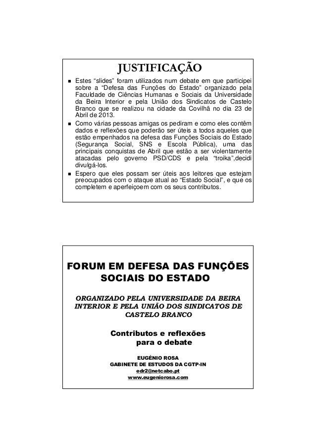 """JUSTIFICAÇÃOEstes """"slides"""" foram utilizados num debate em que participeisobre a """"Defesa das Funções do Estado"""" organizado ..."""