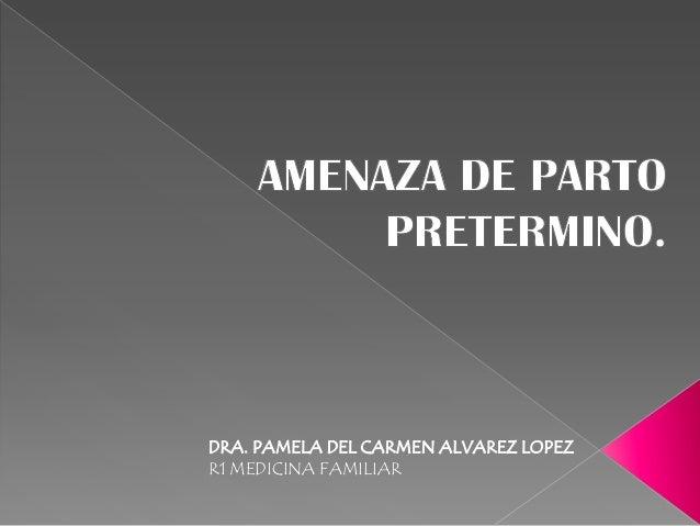 DRA. PAMELA DEL CARMEN ALVAREZ LOPEZ R1 MEDICINA FAMILIAR