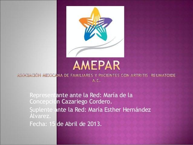 Representante ante la Red: María de laConcepción Cazariego Cordero.Suplente ante la Red: María Esther HernándezÁlvarez.Fec...