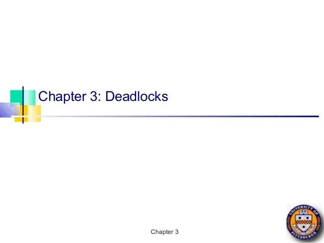 Chapter 3: Deadlocks                 Chapter 3