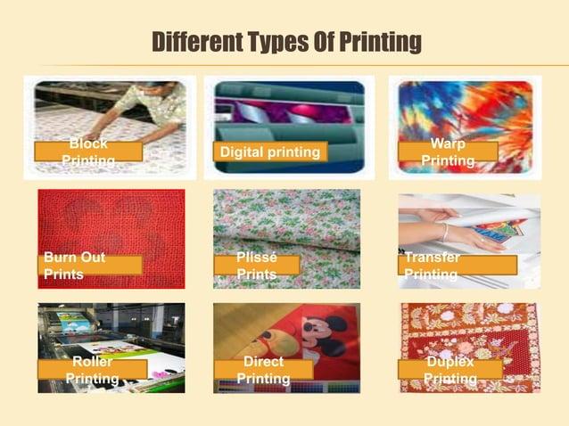 Different Types Of Printing Block Printing Digital printing Warp Printing Burn Out Prints Plissé Prints Transfer Printing ...