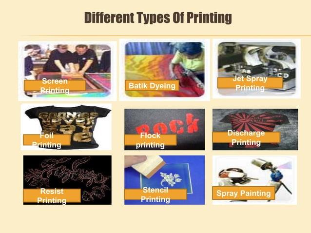 Different Types Of Printing Resist Printing Stencil Printing Spray Painting Foil Printing Flock printing Discharge Printin...