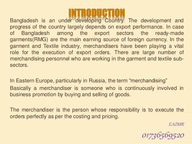 INTRODUCTION Bangladesh is an under developing Country. The development and progress of the country largely depends on exp...