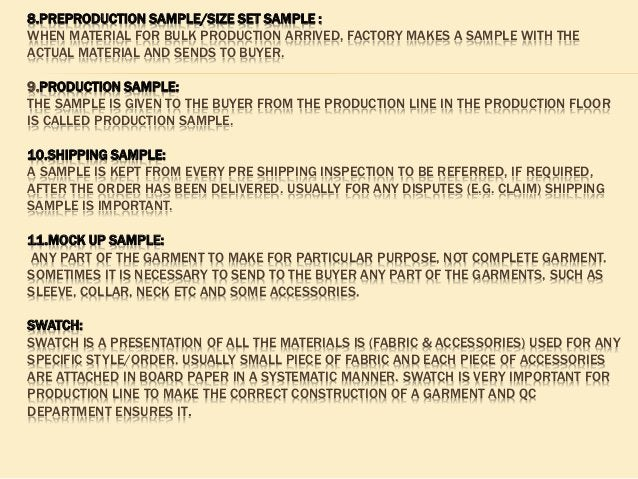 8.PREPRODUCTION SAMPLE/SIZE SET SAMPLE : WHEN MATERIAL FOR BULK PRODUCTION ARRIVED, FACTORY MAKES A SAMPLE WITH THE ACTUAL...