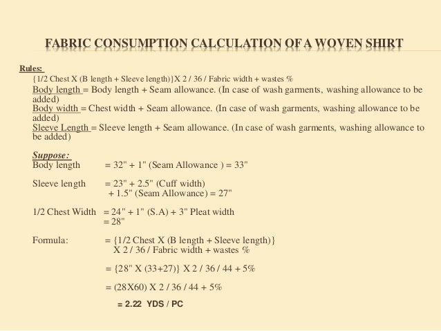 FABRIC CONSUMPTION CALCULATION OF A KNIT T-SHIRT Rules: {(B/length + S/length + Sewing Allowance) X (1/2 Chest + Sewing Al...