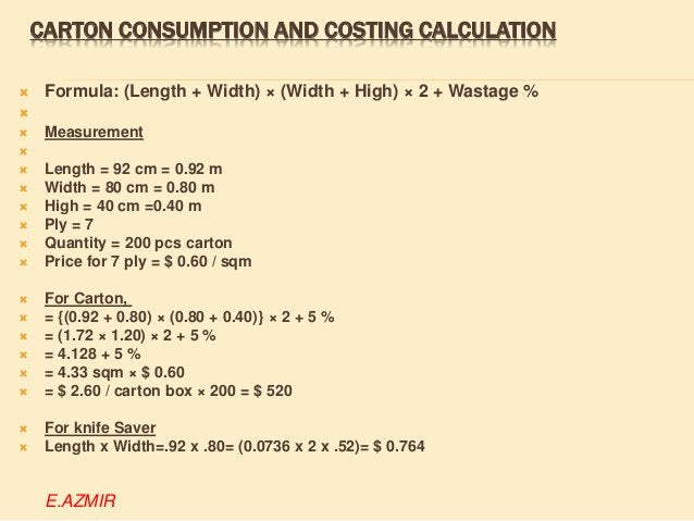POLY CONSUMPTION & COST  Length = 20 inch's  Width = 15 inch's  Thickness = 10 mm  So,  = 75000 / (L × W × T)  = 750...