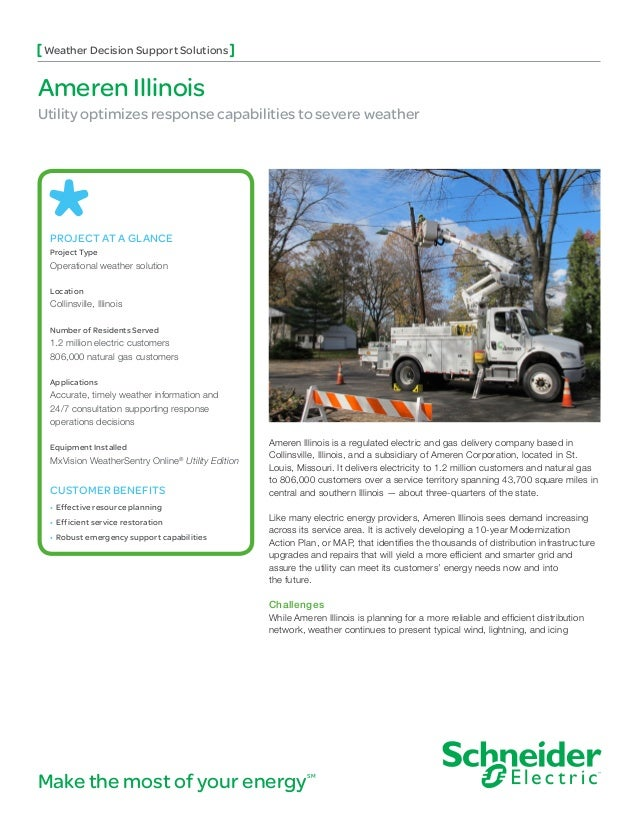 Ameren Illinois Utility optimizes response capabilities to severe weather Ameren Illinois is a regulated electric and gas ...