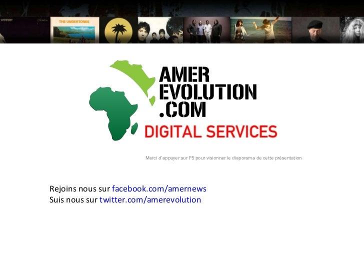 Merci d'appuyer sur F5 pour visionner le diaporama de cette présentation Rejoins nous sur  facebook.com/amernews Suis nous...